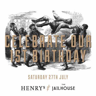 Henrys & The Jailhouse 1st Birthday