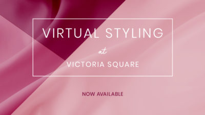 Virtual Styling at Victoria Square